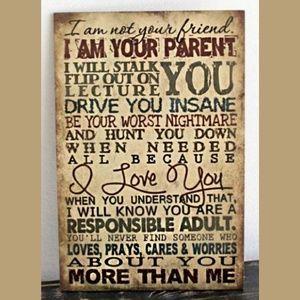 I AM NOT YOU PARENT SIGN